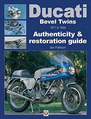 Ducati Bevel Twins 1971 to 1986: Authenticity & restoration guide (Enthusiast