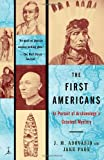 The First Americans: In Pursuit of Archaeology's Greatest Mystery (Modern Library Paperbacks)