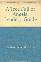 A Tree Full of Angels: Leader's Guide