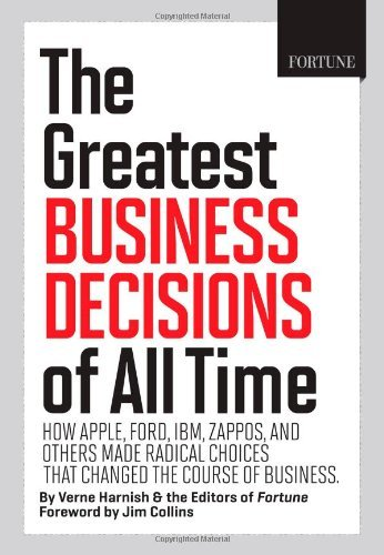 Download By Verne Harnish - FORTUNE The Greatest Business Decisions of All Time: How Apple, Ford, IBM, Zappos, and others made radical choices that changed the course of business. (1st Edition) (12.5.2012) pdf