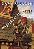 Masters of Disaster, Gary Paulsen, 0385739974