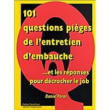 101 questions pièges de l'entretien d'embauche-- et les réponses pour décrocher le job