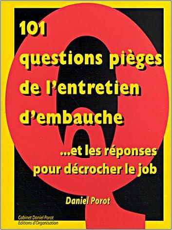 En ligne téléchargement 101 questions pièges de l'entretien d'embauche ...et les réponses pour décrocher le job pdf