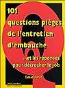 101 questions pièges de l'entretien d'embauche ...et les réponses pour décrocher le job par Porot