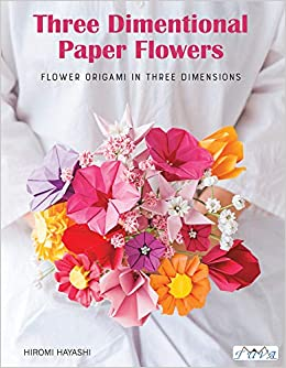Three Dimentional Paper Flowers Flower Origami In Three Dimensions