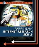 Future Ready Internet Research Skills (Future Ready Project Skills)