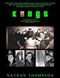 Kings : The True Story of Chicago's Policy Kings and Numbers Racketeers, Thompson, Nathan, 0972487506