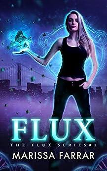 Flux (The Flux Series Book 1) by [Farrar, Marissa]