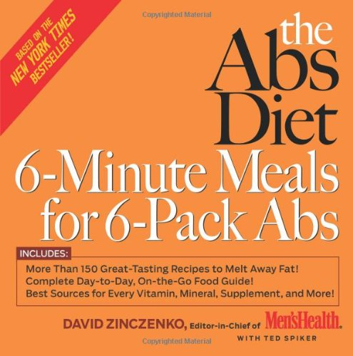 Abs Diet Cookbook (The Abs Diet 6-Minute Meals for 6-Pack Abs: More Than 150 Great-Tasting Recipes to Melt Away Fat!)