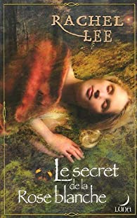 Le secret de la rose blanche par Rachel Lee