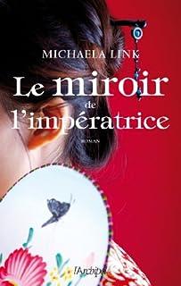 Le miroir de l'impératrice, Link, Michaela