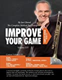 Improve Your Game  Volume I-IV: The Complete Method For Trumpet