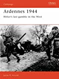 Front cover for the book Ardennes 1944: Hitler's last gamble in the West by James Arnold