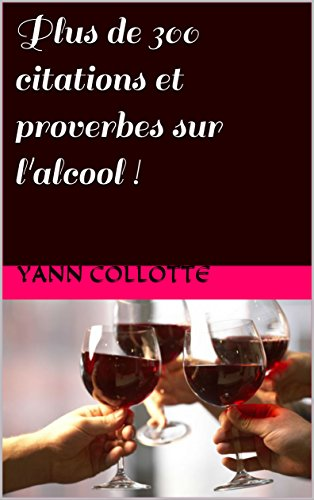 Amazon Com Plus De 300 Citations Et Proverbes Sur L Alcool