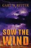 Sow the Wind: A Political End-Times Thriller (The Whirlwind Series) (Volume 1)