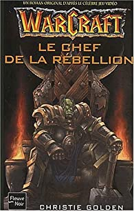 Warcraft : Le Chef de la rebellion par Christie Golden