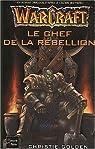 Warcraft : Le Chef de la rebellion par Golden