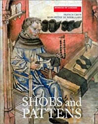 Shoes and Pattens: Finds from Medieval Excavations in London