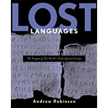 Lost Languages: The Enigma of the World's Great Undeciphered Scripts
