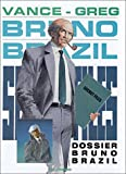 img - for Bruno Brazil, tome 10 : Dossier Bruno Brazil book / textbook / text book
