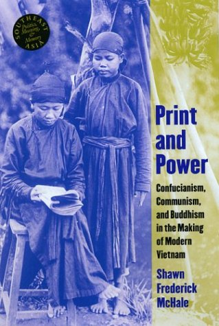 Print and Power: Buddhism, Confucianism, and Communism in the Making of Modern Vietnam by Brand: University of Hawaii Press
