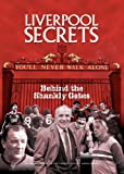 img - for Liverpool Secrets: Behind the Shankly Gates book / textbook / text book