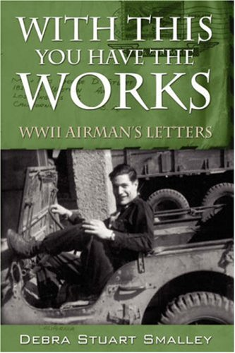 With This You Have the Works: WWII Airman's Letters