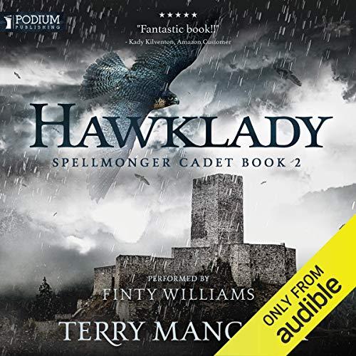 Hawklady: Spellmonger Cadet, Book 2