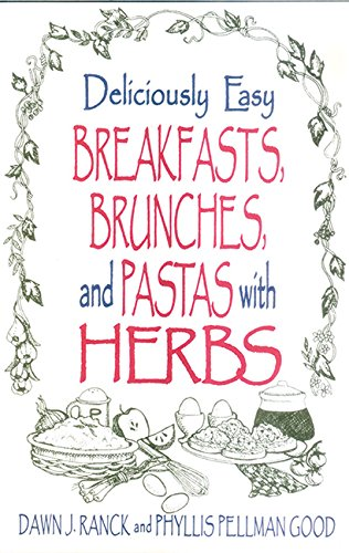 Deliciously Easy Breakfasts with Herbs (Deliciously Easy - With Herbs) by Dawn J. Ranck