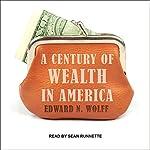 A Century of Wealth in America | Edward N. Wolff