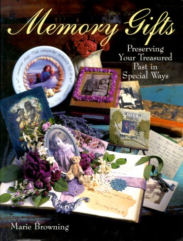 Memory Gifts: Preserving Your Treasured Past In Special Ways (Glass Arch Keepsake)