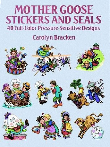 Mother Goose Crafts - Mother Goose Stickers and Seals: 40 Full-Color Pressure-Sensitive Designs (Dover Stickers)