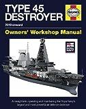 Royal Navy Type 45 Destroyer Manual - 2010 Onward, Jonathan Gates, 0857332406