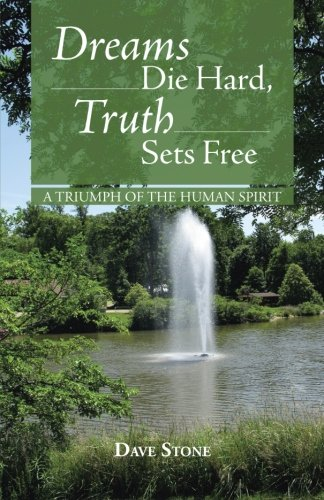 Dreams Die Hard, Truth Sets Free: A Triumph of the Human - Niagra Outlet