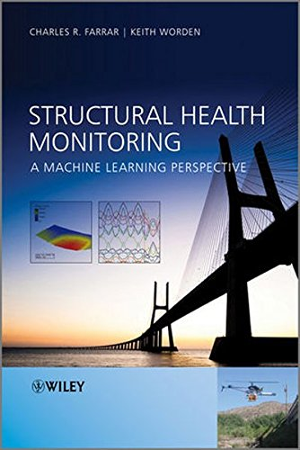 Structural Health Monitoring: A Machine Learning Perspective by Wiley