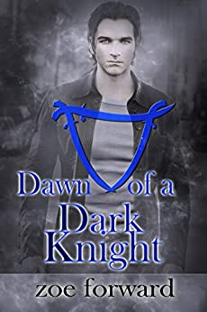 Dawn of a Dark Knight by [Forward, Zoe]