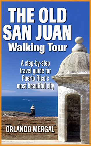 - The Old San Juan Walking Tour (Puerto Rico Travel Guide): A step-by-step travel guide for Puerto Rico's most beautiful city