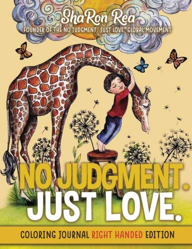 No Judgement. Just Love.: Coloring Journal Right Handed