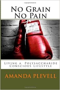 Book No Grain No Pain: Living a Polysaccharide Conscious Life
