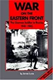 War on the Eastern Front, James S. Lucas, 1853673110