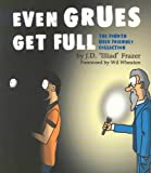 Even Grues Get Full: The Fourth User Friendly Collection, Illiad, JD Frazer, 0596005660