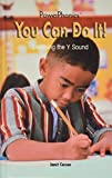 You Can Do It: Learning the Y Sound (Power Phonics/Phonics for the Real World)