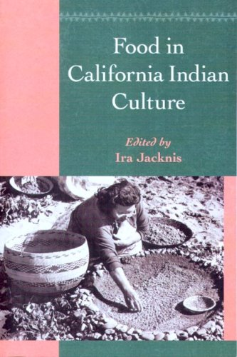 Food in California Indian Culture (Classics in California Anthropology)