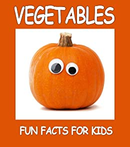 Vegetables for Kids: Fun Learning About Veggies and Their Benefits by [KidsPlay]