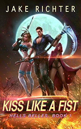 Kiss Like a Fist: A Paranormal Harem Pulp Novel (Hell's Belles Book 1)