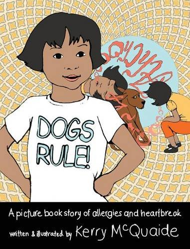 Dogs Rule! A picture book story of allergies and heartbreak ebook
