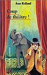 Coup de théâtre ! par Rolland