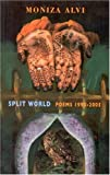 Split World, Moniza Alvi, 1852248025