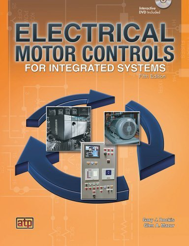 Electrical Motor Controls for Integrated Systems 5th edition by Gary Rockis, Glen A. Mazur (2013) Hardcover