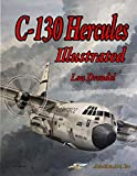 C-130 Hercules Illustrated (The Illustrated Series of Military Aircraft)